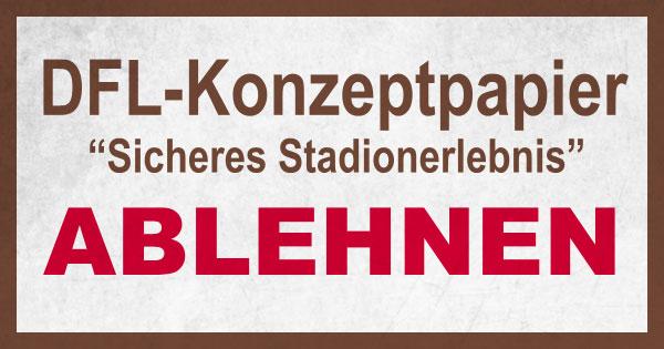 """DFL-Konzeptpapier """"Sicheres Stadionerlebnis"""" ablehnen"""